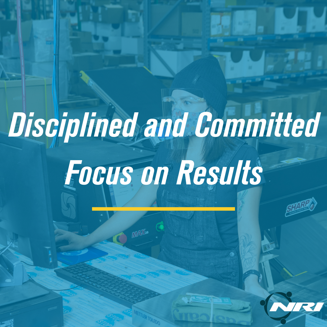 Disciplined and Committed Focus on Results